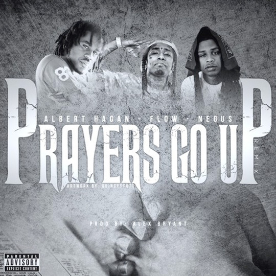 Albert Hagan Prayers Go Up Remix Feat Flow & Negus