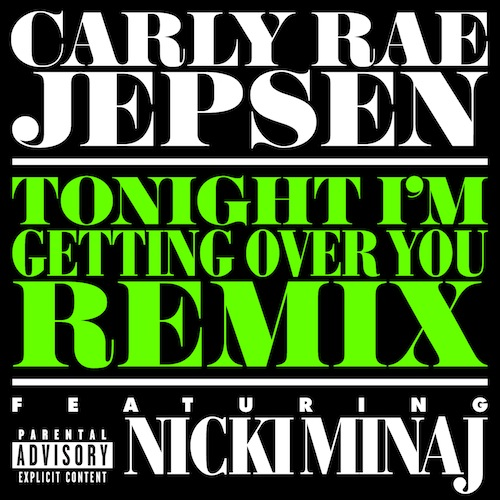 Carly Rae Jepsen Tonight Im Getting Over You Remix Feat Nicki Minaj
