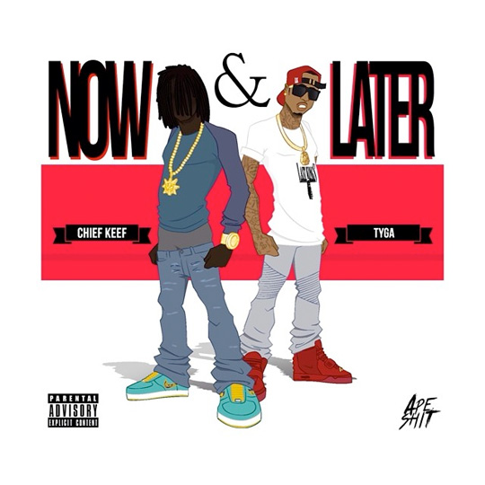 Chief Keef Now & Later Feat Tyga