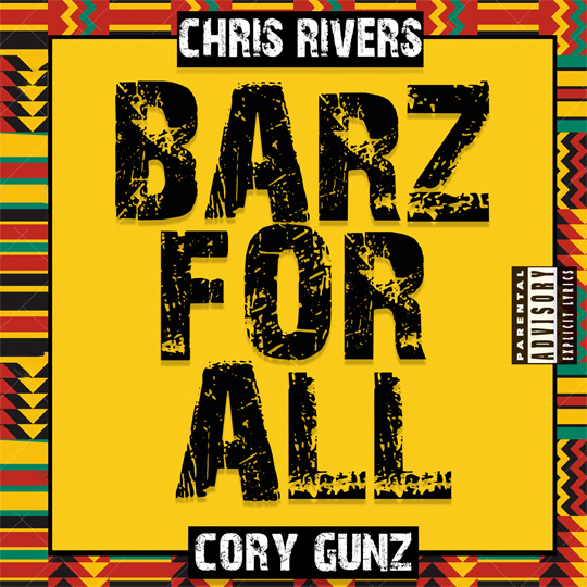 Chris Rivers & Cory Gunz Barz For All