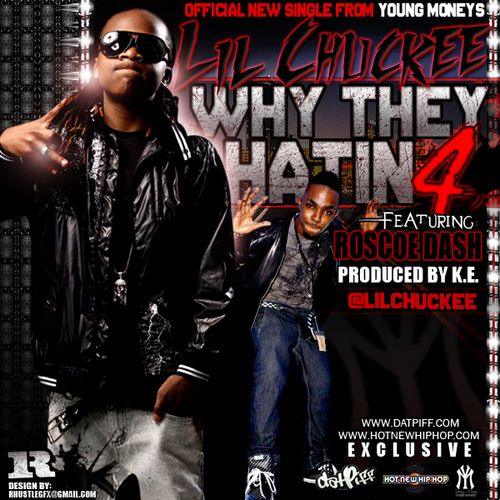 Lil Chuckee What They Hatin 4 Feat Roscoe Dash - No DJ