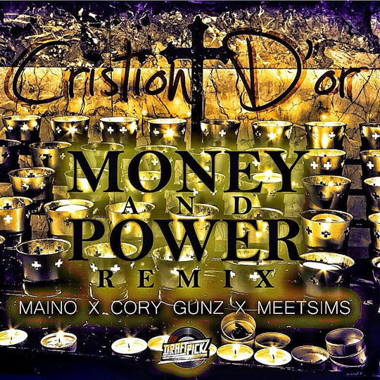 Cristion Dor Money & Power Feat Cory Gunz, Maino & MeetSims