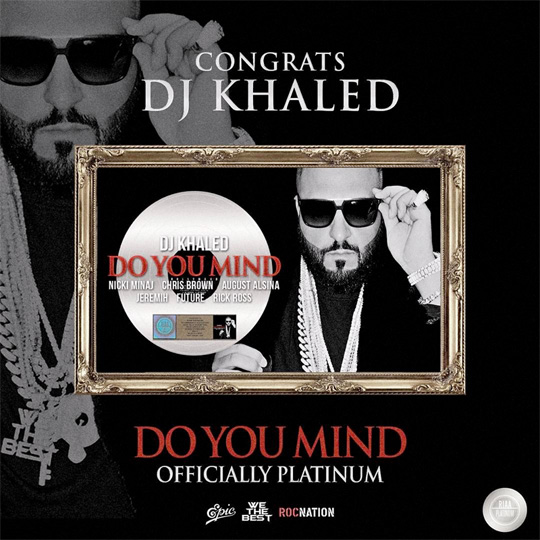 DJ Khaled, Nicki Minaj, Chris Brown, Future, August Alsina, Rick Ross & Jeremih Do You Mind Single Goes Platinum