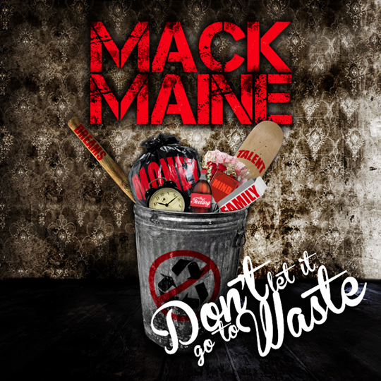 Mack Maine Dont Let It Go To Waste Mixtape Download