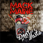 Mack Maine Dont Let It Go To Waste Mixtape