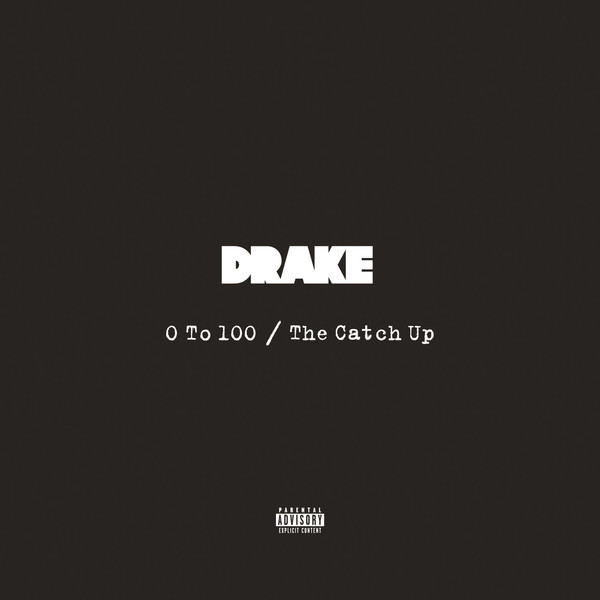 Drake 0 To 100 The Catch Up Single Goes Platinum