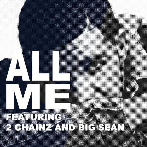 Drake All Me Feat Big Sean & 2 Chainz