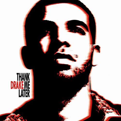 Dont Forget To Buy Drakes Thank Me Later Album In Stores Now