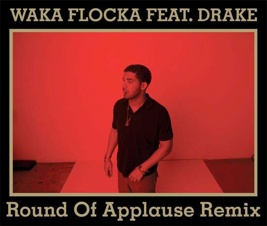 Waka Flocka Flame Round Of Applause Remix Feat Drake