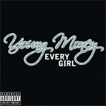 Young Money Every Girl Single