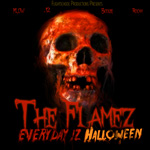 The Flamez Everyday Iz Halloween Mixtape