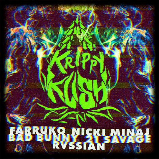 Farruko, Bad Bunny & Rvssian Krippy Kush Remix Feat Nicki Minaj & 21 Savage