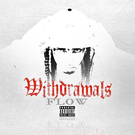 Flow Withdrawals Mixtape Will Now Be Released In June