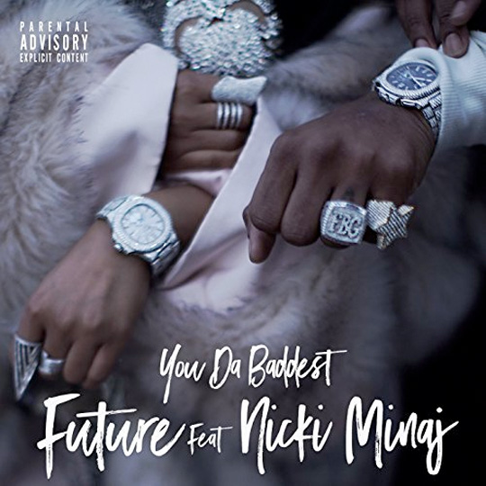 Future You Da Baddest Feat Nicki Minaj