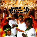 Hot Boys Get It How U Live Album