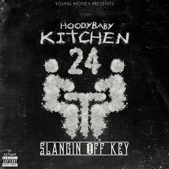 HoodyBaby Kitchen 24 Slangin Off Key Mixtape Artwork