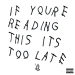 Drake If Youre Reading This Its Too Late Mixtape