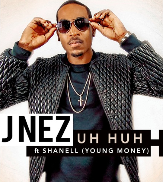 J Nez Uh Huh Feat Shanell