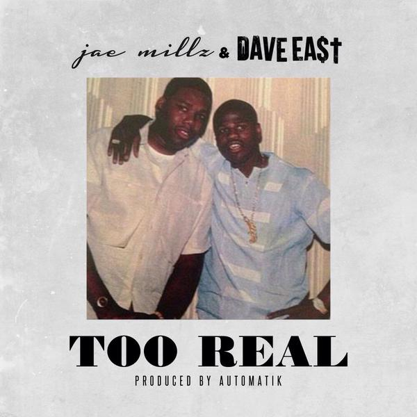 Jae Millz & Dave East Too Real