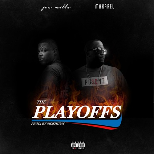 Jae Millz The Playoffs Feat Makarel