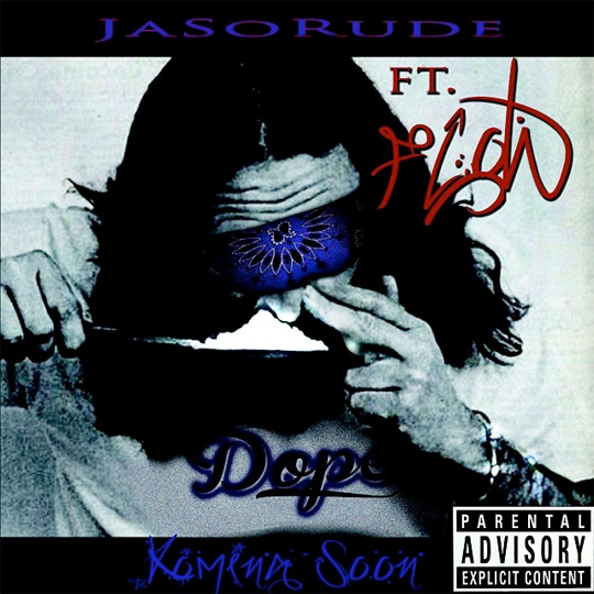 JaSoRude Dope Feat Flow