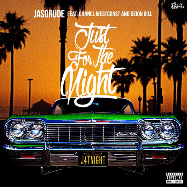JaSoRude Just For The Night Feat Chanel West Coast & Deion Gill