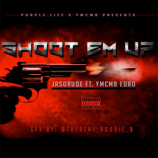 JaSoRude Shoot Em Up Feat Euro