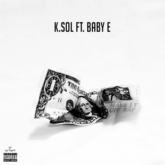 K Sol Make It Off Rap Feat Baby E