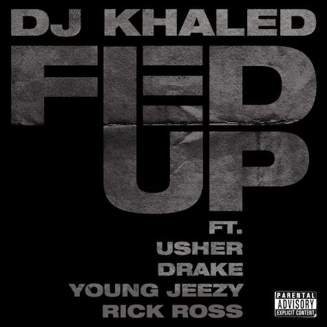 DJ Khaled Fed Up Feat Drake Usher Young Jeezy & Rick Ross