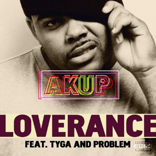 LoveRance Akup Feat Tyga &#038; Problem