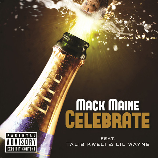 Mack Maine Celebrate Single Featuring Lil Wayne & Talib Kweli On iTunes