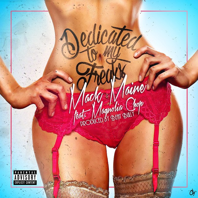 Mack Maine Dedicated To My Freaks Feat Magnolia Chop
