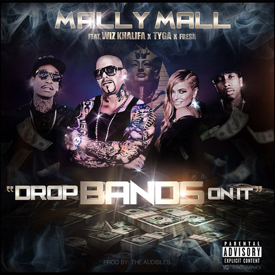 Mally Mall Drop Bands On It Feat Tyga, Wiz Khalifa & Fresh