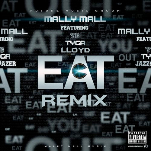 Mally Mall Eat Remix Feat Tyga, YG & Lloyd
