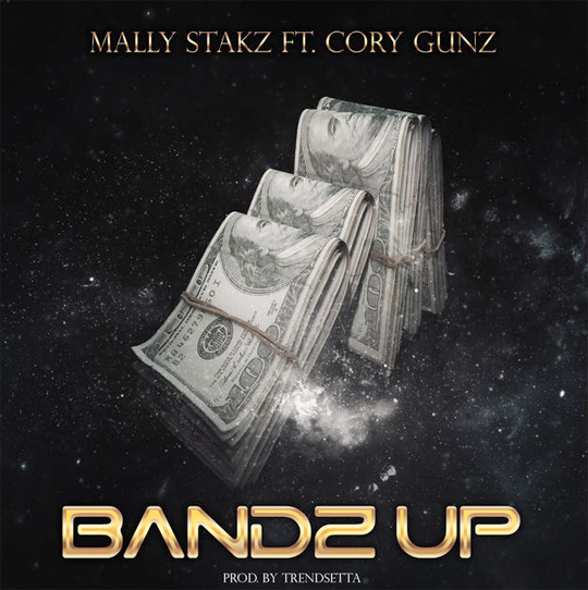 Mally Stakz Bandz Up Feat Cory Gunz