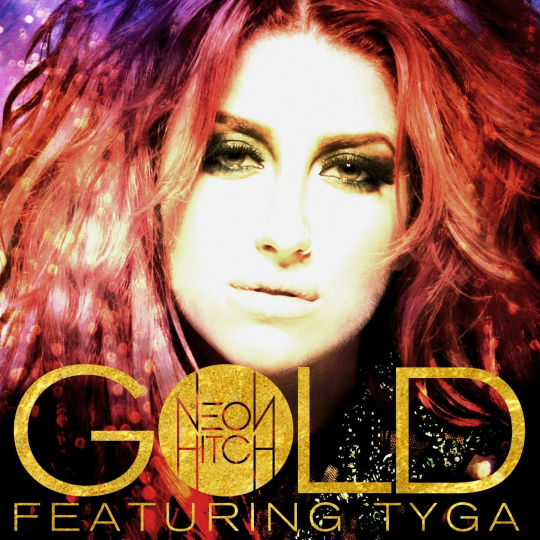 Neon Hitch Gold Feat Tyga