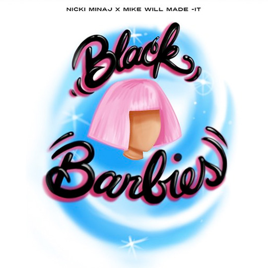 Nicki Minaj & Mike WiLL Made It Add Black Barbies To iTunes As A Single