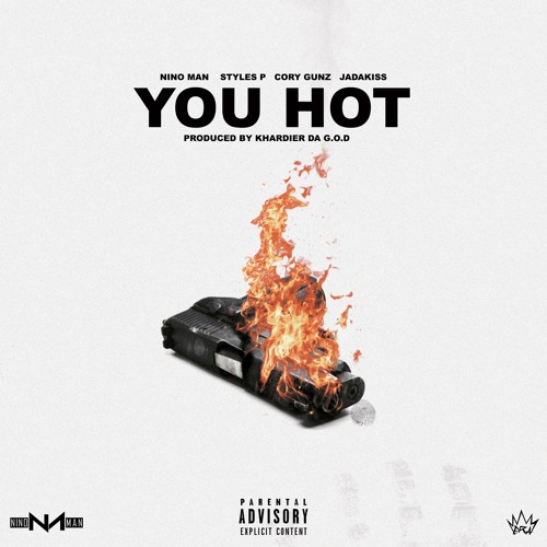 Nino Man You Hot Feat Cory Gunz, Styles P & Jadakiss