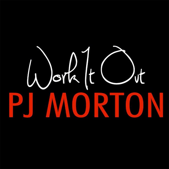 PJ Morton Work It Out