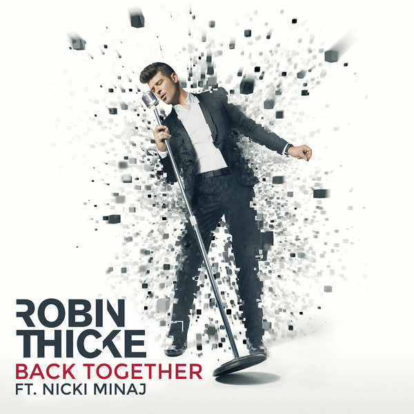 Robin Thicke Back Together Feat Nicki Minaj