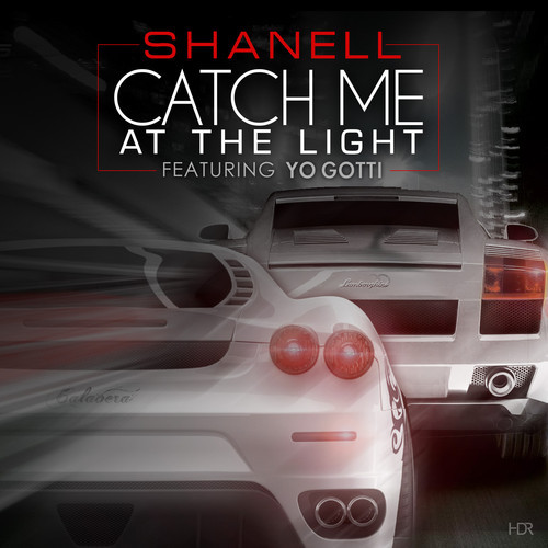 Shanell Catch Me At The Light Feat Yo Gotti