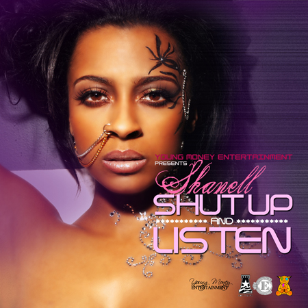 Shanell Shut Up N Listen - Mixtape Download