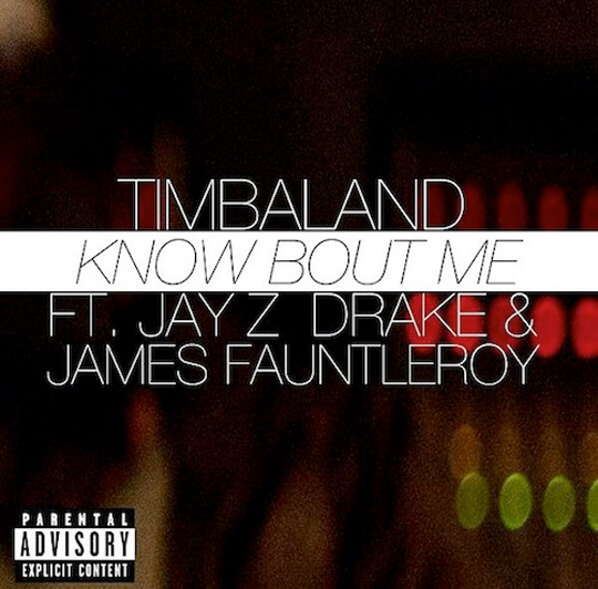 Timbaland Know Bout Me Feat Drake, Jay Z & James Fauntleroy