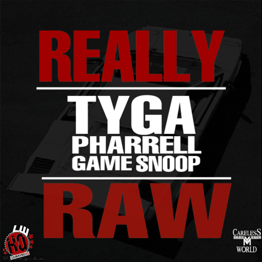 Tyga Really Raw Feat Pharrell Snoop Dogg & Game