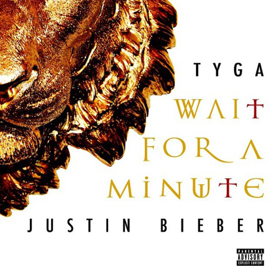 Tyga Wait For A Minute Feat Justin Bieber