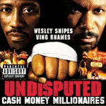 Cash Money Millionaires Undisputed Soundtrack