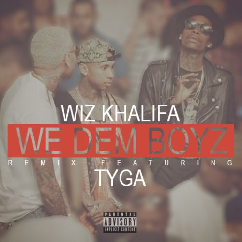 Wiz Khalifa We Dem Boyz Remix Feat Tyga