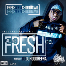 Short Dawg Call Me Fresh Mixtape