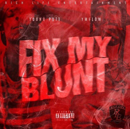 Young Putt Fix My Blunt Feat Flow