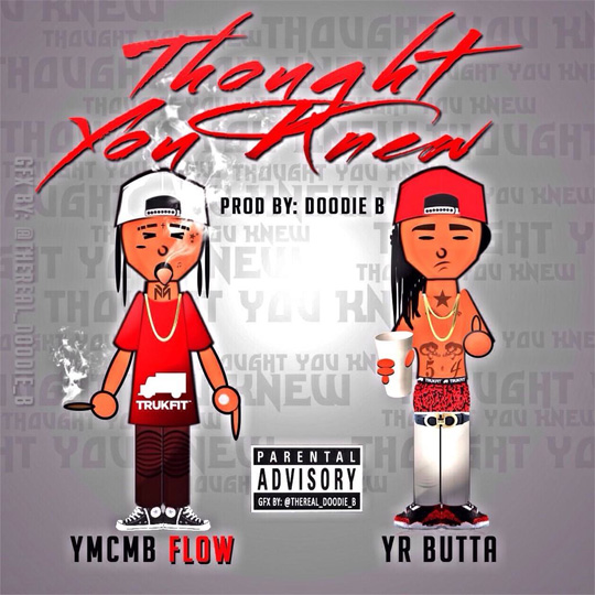 YR Butta Thought You Knew Feat Flow